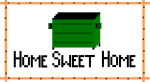 Home sweet home dumpster sticker
